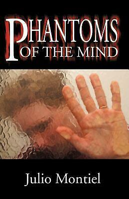 Phantoms of the Mind by Julio Montiel Paperback Book (English)