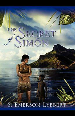 The Secret of Simon by S. Emerson Lybbert Paperback Book (English)