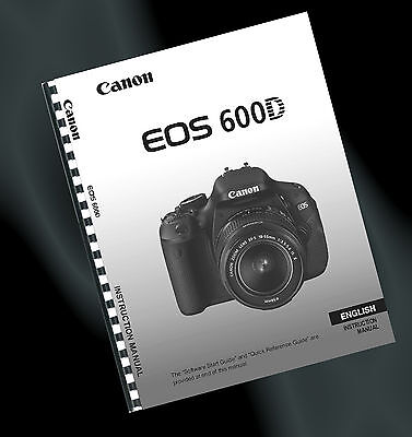 ~ PRINTED ~ Canon EOS 600D Digital Camera User Guide, Instruction Manual (A4)