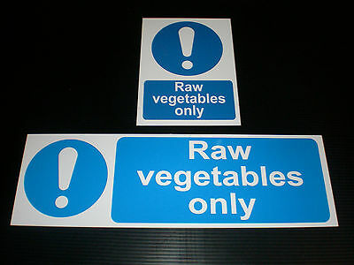 RAW VEGETABLES ONLY Sign Plastic Or Sticker Catering Kitchen Choice Of Sizes