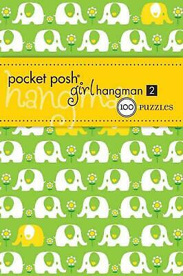 Pocket Posh Girl Hangman: 100 Puzzles by The Puzzle Society (English) Paperback