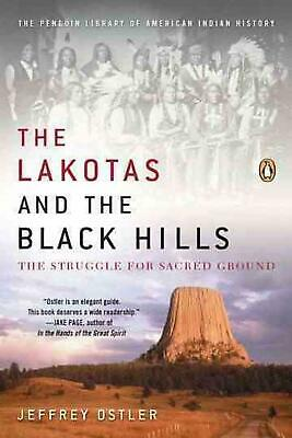 The Lakotas and the Black Hills: The Struggle for Sacred Ground by Jeffrey Ostle