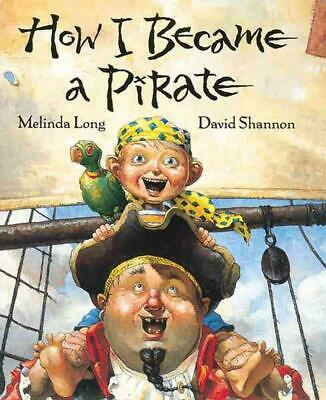 How I Became a Pirate by Melinda Long (English) Hardcover Book Free Shipping!