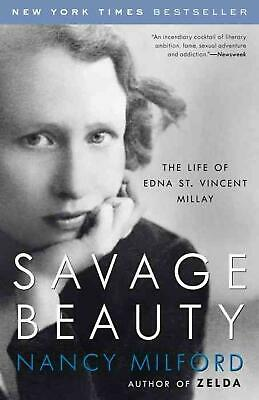 Savage Beauty: The Life of Edna St. Vincent Millay by Nancy Milford (English) Pa