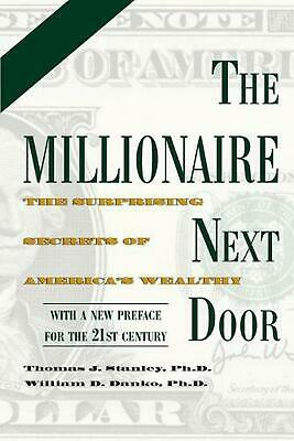 The Millionaire Next Door: The Surprising Secrets of America's Wealthy by Thomas