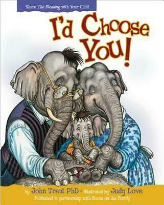 I'd Choose You by John Trent (English) Hardcover Book Free Shipping!