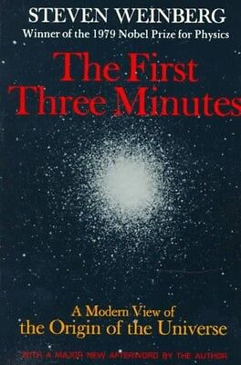 NEW The First Three Minutes: A Modern View of the Origin of the Universe by Stev