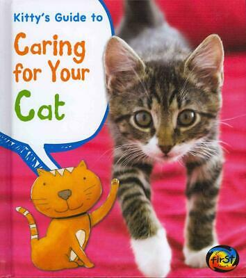Kitty's Guide to Caring for Your Cat by Anita Ganeri (English) Library Binding B