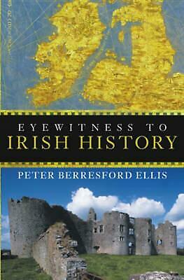 Eyewitness to Irish History by Peter Berresford Ellis (English) Hardcover Book F