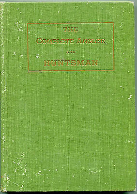 The Complete Angler and Huntsman by Thomas H Hutton - (1919,1st ed, signed)