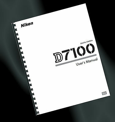 ~ PRINTED ~ Nikon D7100 Digital Camera User Guide, Instruction Manual (A4)