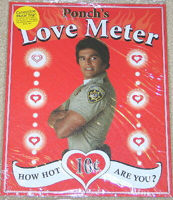 CHiPs TV Series Ponch's Love Meter, Spoof Ad Tin Sign NEW UNUSED SEALED