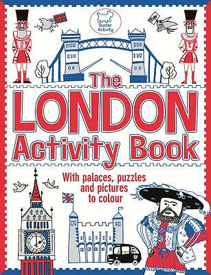 The London Activity Book: With Palaces, Puzzles and Pictures to Colour by...
