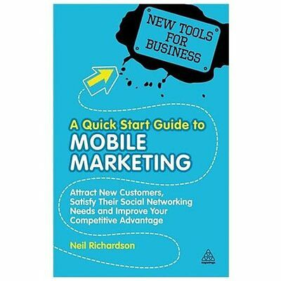A Quick Start Guide to Mobile Marketing - Richardson, Neil