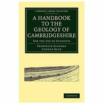A Handbook to the Geology of Cambridgeshire: For the Use of Students - Reed, Fre