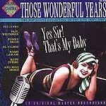 NEW - Those Wonderful Years: Yes Sir! That's My Baby by Various Artists