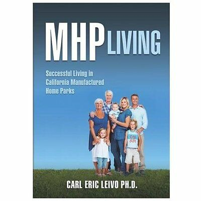 Mhp Living: Successful Living in California Manufactured Home Parks - Leivo Ph.