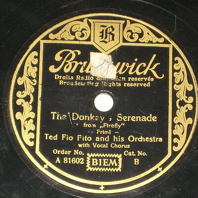 78rpm/Brunswick 81602/TED FIO FITO/THE DONKEYS SERENADE/GIANNINA MIA