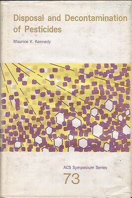 Maurice V. Kennedy DISPOSAL AND DECONTAMINATION OF PESTICIDES 1st Ed. HC Book