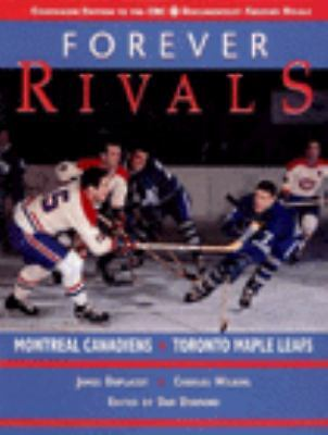 FOREVER RIVALS MONTREAL CANADIENS VS TORONTO MAPLE LEAFS J. DUPLACEY C. WILKINS