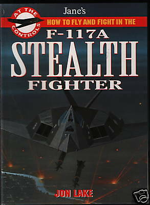 How to Fly and Fight in the F-117A Stealth Fighter (Jane's) - New Copy