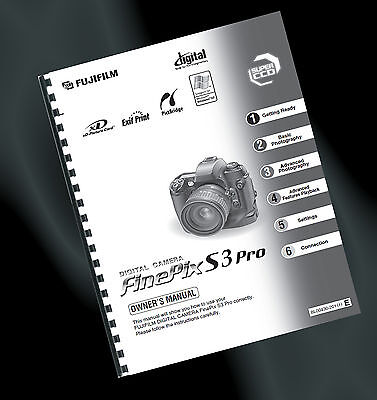 ~ PRINTED ~ Fuji Finepix S3 Pro Camera User Guide, Instruction Manual (A4)