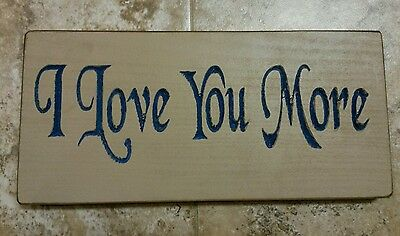 Primitive~Shabby Country Sign~I Love You More