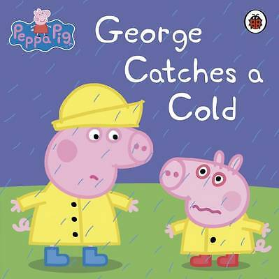 Peppa Pig: George Catches a Cold by Penguin Books Ltd (Paperback, 2013)
