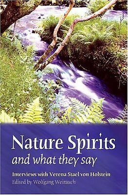 Nature Spirits and What They Say Interviews with Verena Stael von Holstein NEW