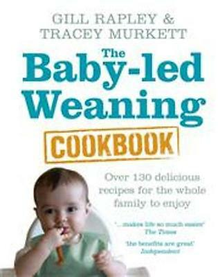 The Baby-led Weaning Cookbook by Gill Ripley & Tracey Murkett NEW