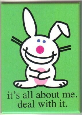 Happy Bunny Figure it's all about me, deal with it. Refrigerator Magnet, UNUSED