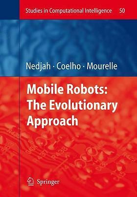 Mobile Robots: The Evolutionary Approach ~ Nadia Nedjah ~  9783540497196