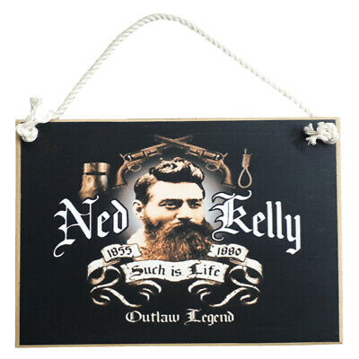 Country Printed Quality Wooden Sign with Hanger NED KELLY SUCH IS LIFE Plaque...