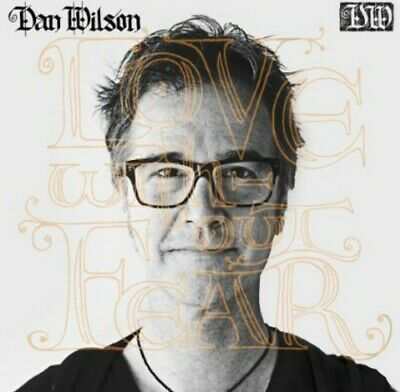 Love Without Fear - Dan Wilson (2014, CD NUOVO)