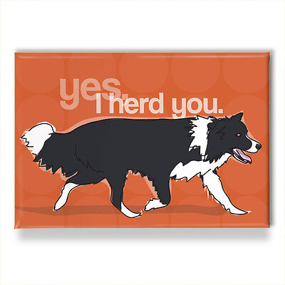 Border Collie Gifts Refrigerator Magnets with Funny Sayings - Yes I Herd You