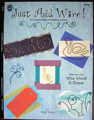 Just Add Wire Pattern Design Project Book for Scrapbooking Cardmaking & Crafts