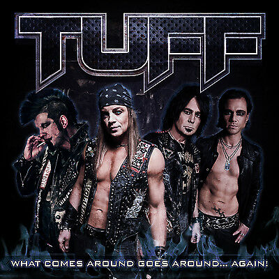 """TUFF """"What Comes Around Goes Around Again"""" CD Signed to U Poison Motley Ratt 80s"""