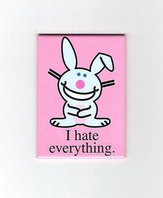 """it's Happy Bunny Saying """"I hate everything."""" Refrigerator Magnet, NEW UNUSED"""