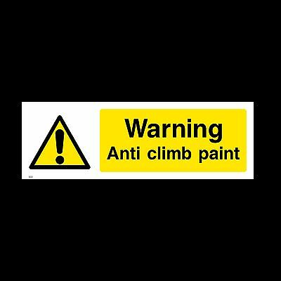 Anti Climb Paint Sign, Sticker - All Sizes & Materials - Vandal, Warning (S33)