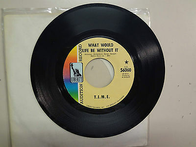 """T.I.M.E.:What Would Life Be Without It-Tripping Into Sunshine-U.S. 7"""" Liberty DJ"""