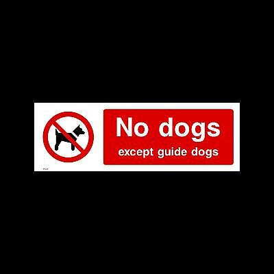 No Dogs Except Guide Dogs - Sign, Sticker - All Sizes & Materials - (PG26)