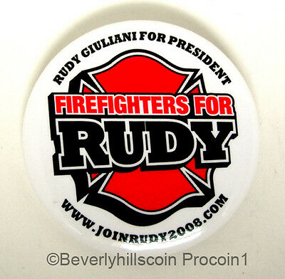 2008  Rudy Giuliani President for Fire Fighters Pin 2 1/4 inch Diameter