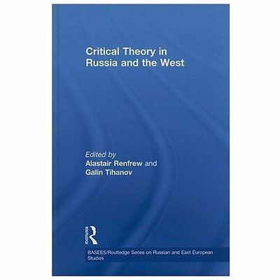 Critical Theory in Russia and the West - Renfrew, Alastair (EDT)/ Tihanov, Galin