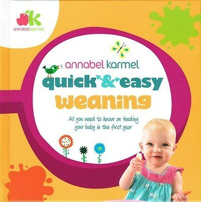 Quick & Easy Weaning by Annabel Karmel NEW Hardback