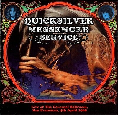 QUICKSILVER MESSENGER SERVICE: Live at The Carousel, S. F., 4th April 1968 2CD