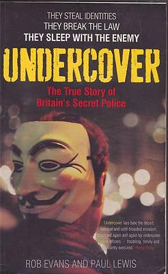 Undercover True Story Of Britains Secret Police Activists Rob Evans Paul Lewis