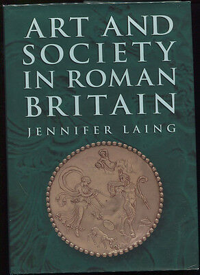 ART AND SOCIETY IN ROMAN BRITAIN - Jennifer Laing - 1st Printing HC/DJ - VNF/VNF