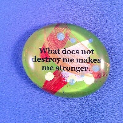 What Does Not Destroy Me Inspirational Stone