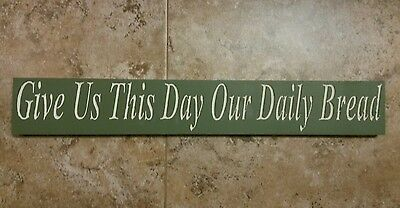 """Give Us This Day Our Daily Bread"" Primitive Sign. You Choose Colors!"