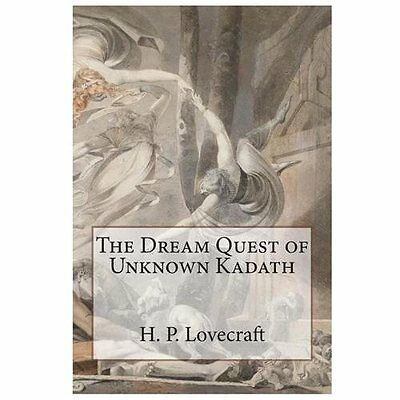 The Dream Quest of Unknown Kadath - Lovecraft, H. P.